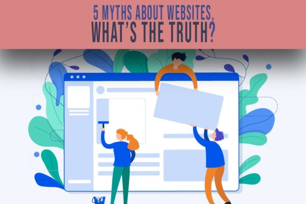 5 Myths about Websites, What's the Truth?