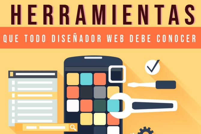 Herramientas que todo Diseñador Web debe conocer