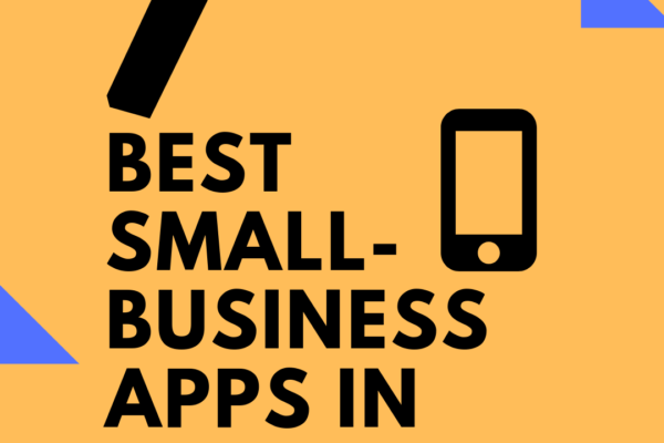 7 Best Small-Business Apps in 2019