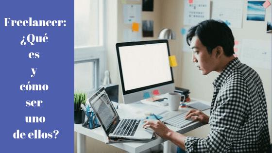 Freelancer: ¿Qué es y cómo ser uno de ellos?