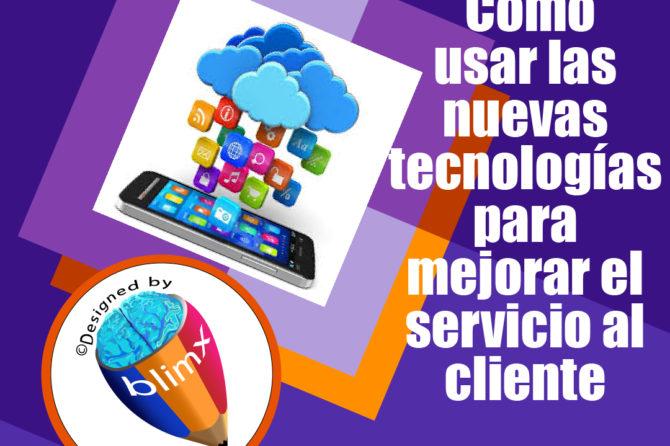 Cómo usar las nuevas tecnologías para mejorar el servicio al cliente