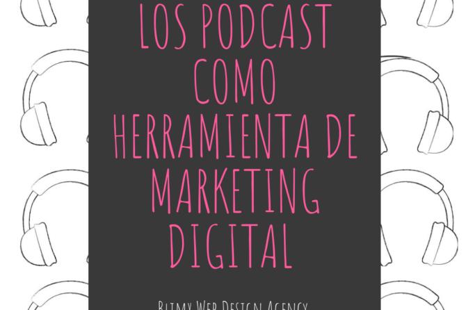 Los Podcast como herramienta de marketing digital