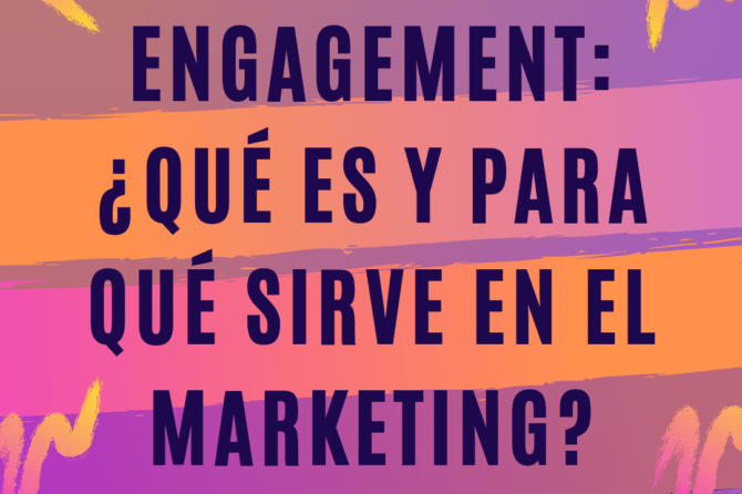 Engagement: ¿Qué es y para qué sirve en el Marketing?