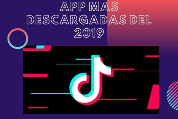 TiKTok: una de las APP mas descargadas del 2019