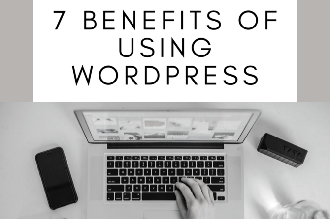 7 Benefits of Using WordPress