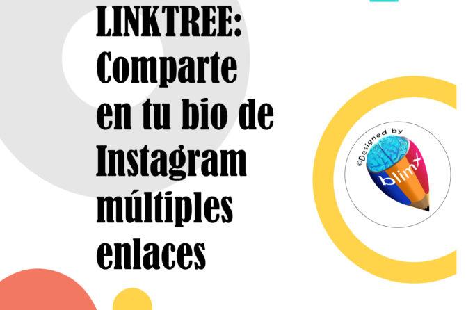 Linktree: Comparte en tu bio de Instagram múltiples enlaces