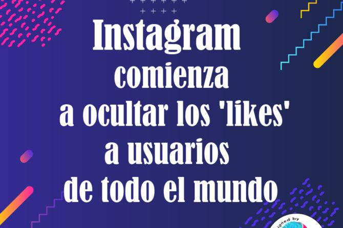 Instagram comienza a ocultar los 'likes' a usuarios de todo el mundo