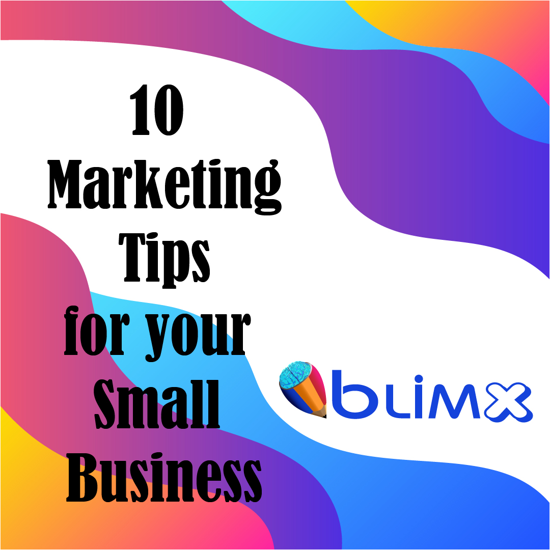 10 Marketing Tips for your Small Business