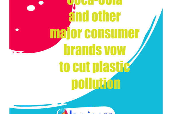 Coca-Cola and other major consumer brands vow to cut plastic pollution