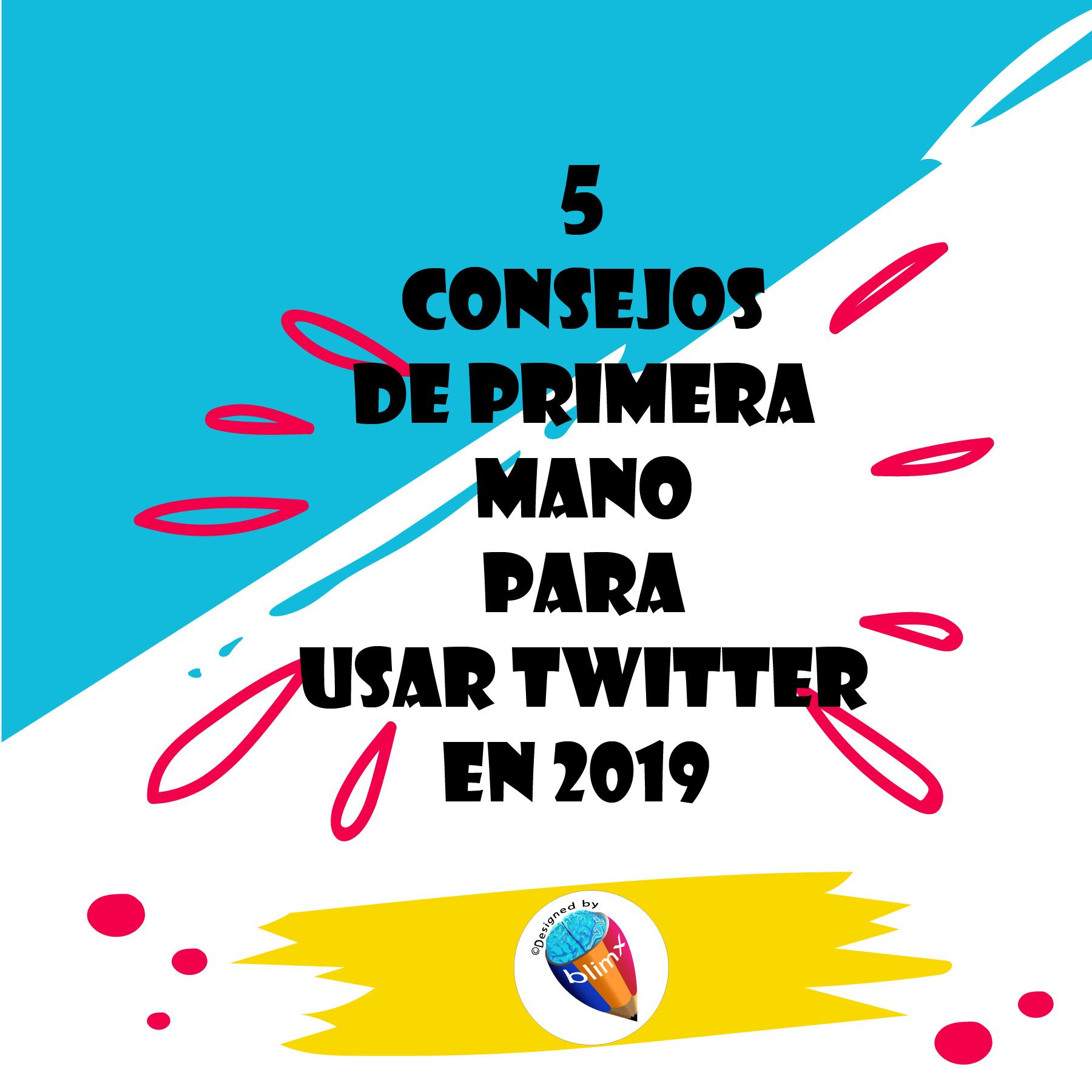 5 consejos de primera mano para usar Twitter en 2019