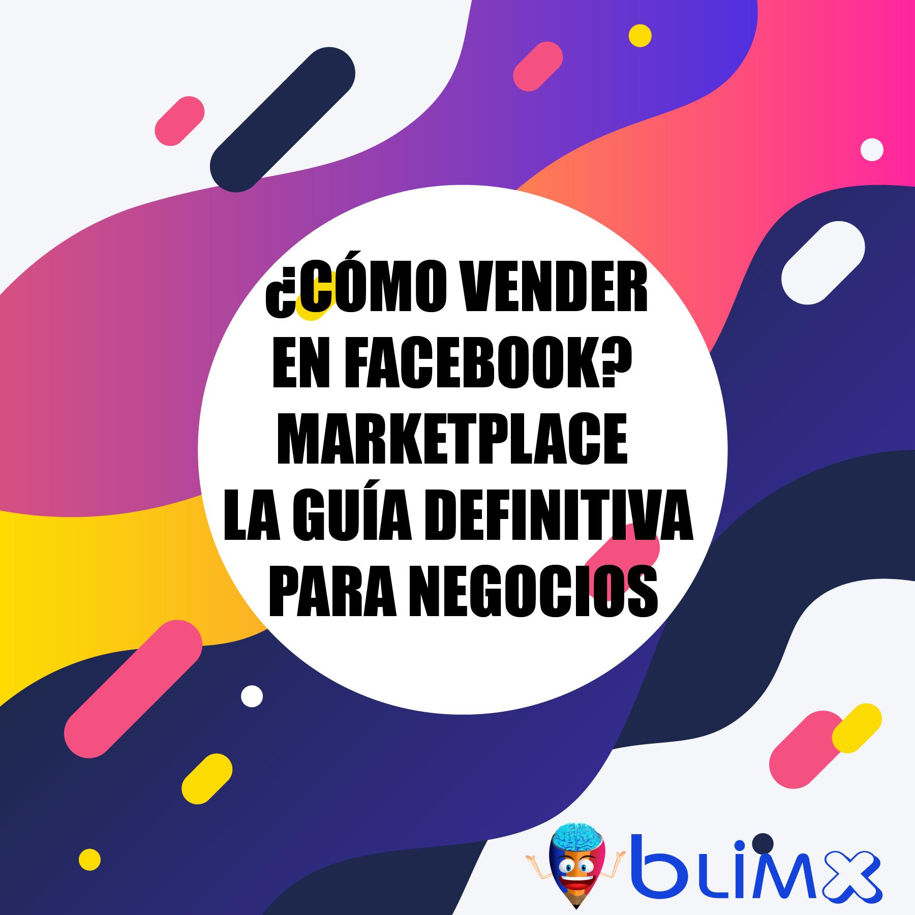 ¿Cómo vender en Facebook? Marketplace la guía definitiva para negocios
