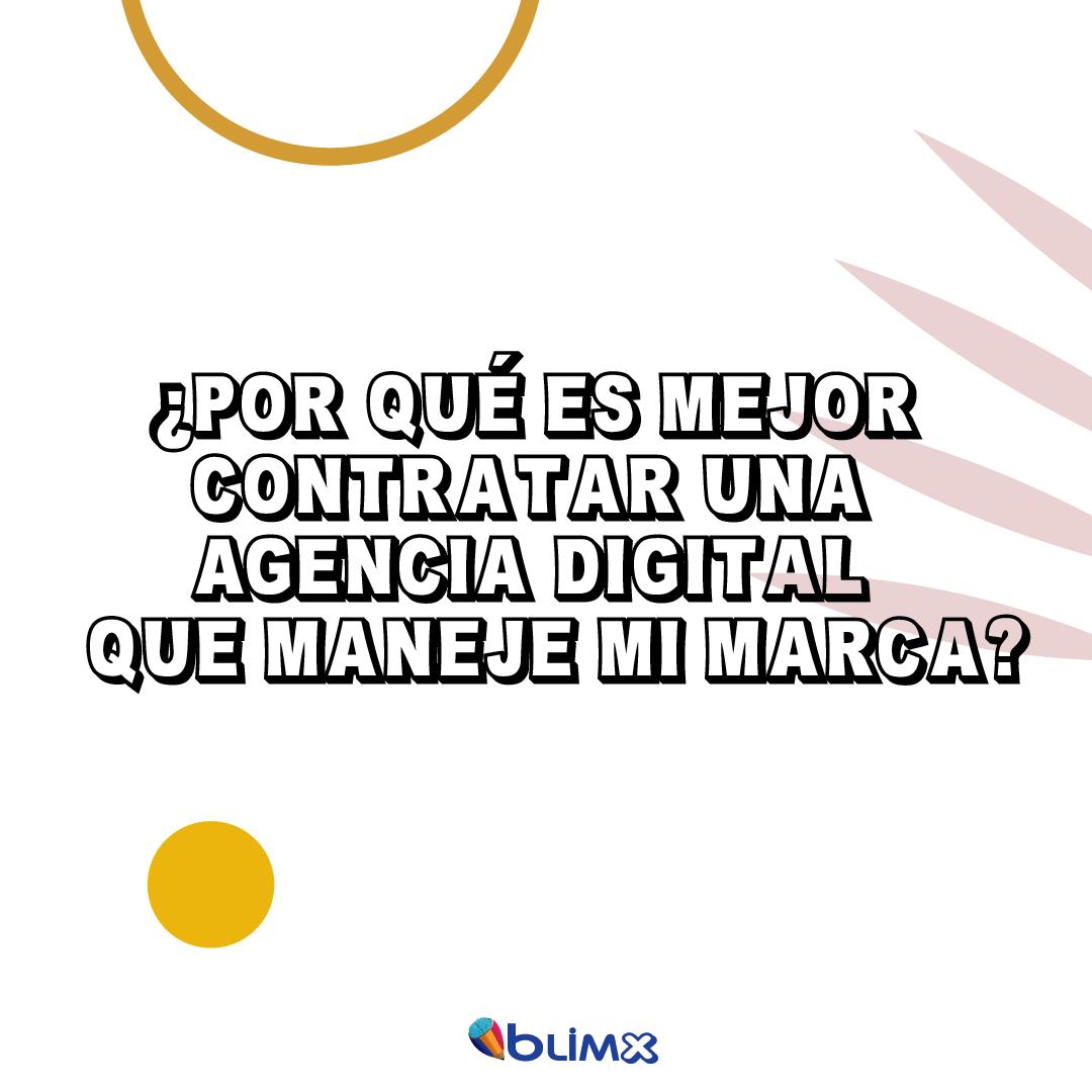 ¿Por qué es mejor contratar una agencia digital que maneje mi marca?