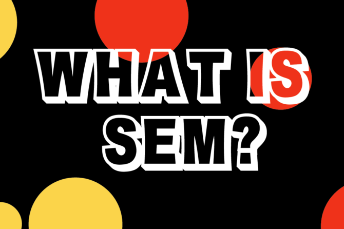 What is SEM?