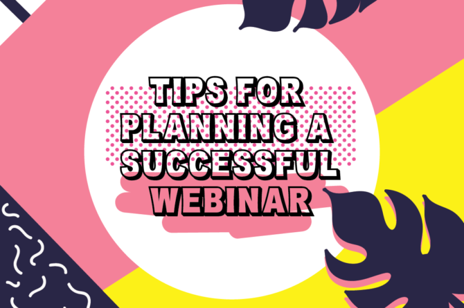 Tips For Planning  a Successful Webinar