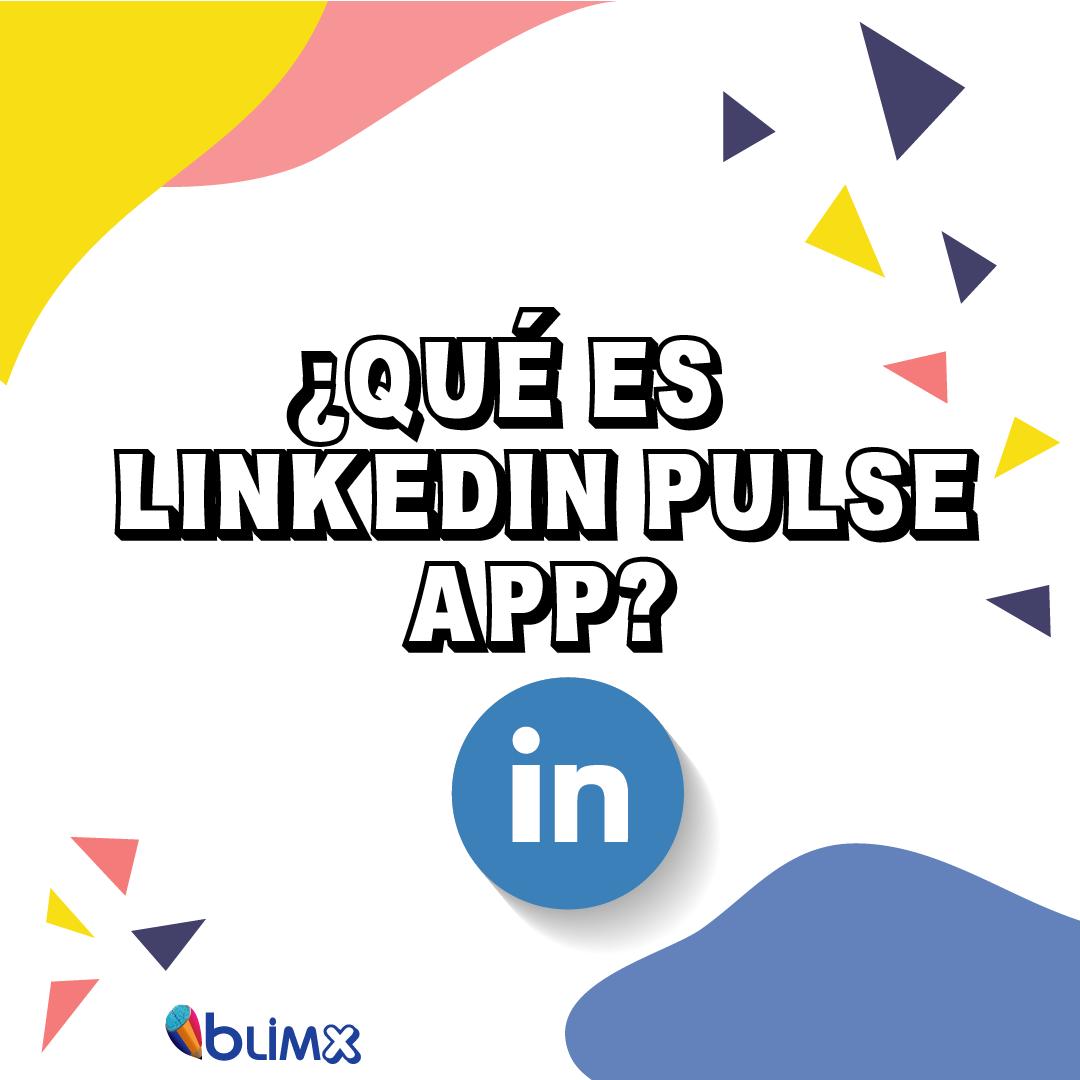 ¿Qué es LinkedIn Pulse App?