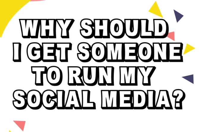 Why Should I Get Someone To Run My Social Media?