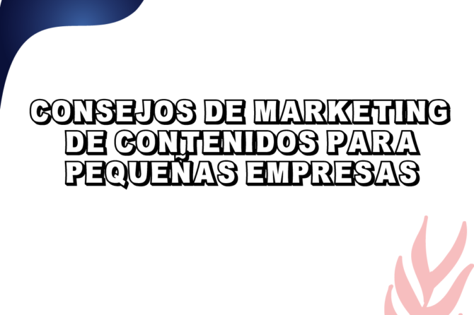 Consejos de Marketing de Contenidos Para Pequeñas Empresas