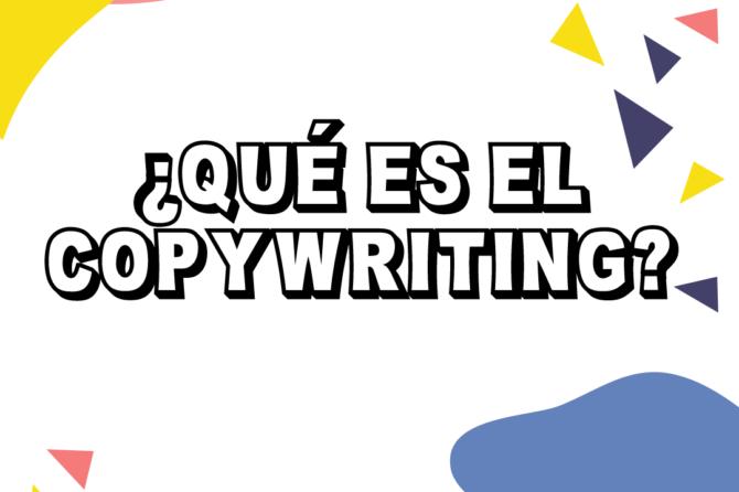 ¿Qué es el Copywriting?