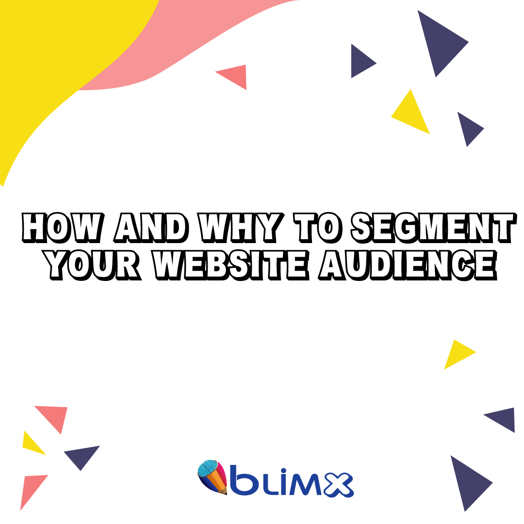 How And Why To Segment Your Website Audience