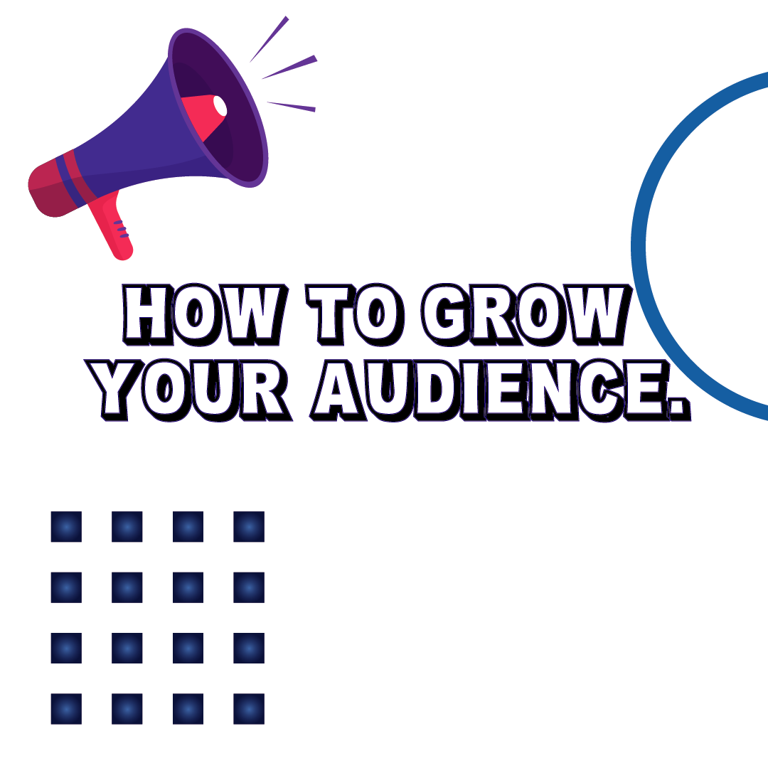How to Grow Your Audience?