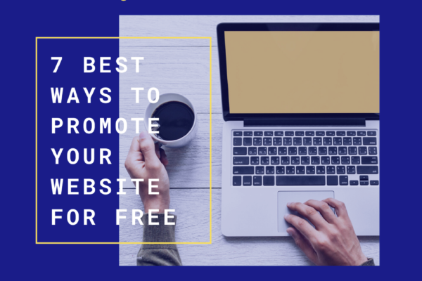 7 best ways to promote your website for free